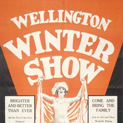 Wellington Winter Show and exhibition of N.Z. manufactures. Brighter and better than ever. Come and bring the family, 1929.